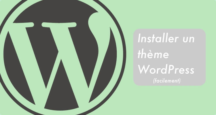 Tutoriel installer thème WordPress