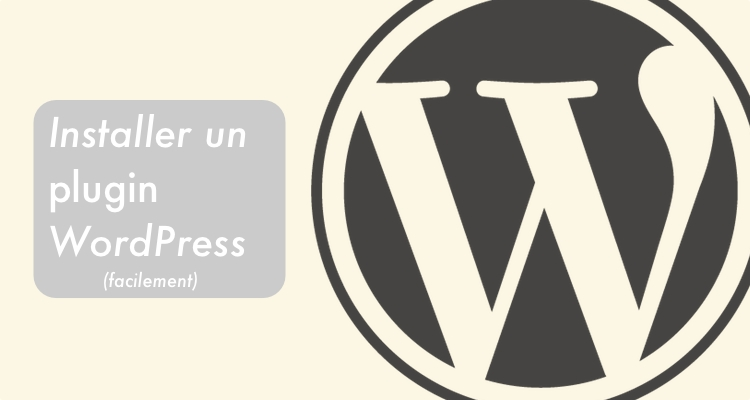 Tutoriel installer un plugin WordPress